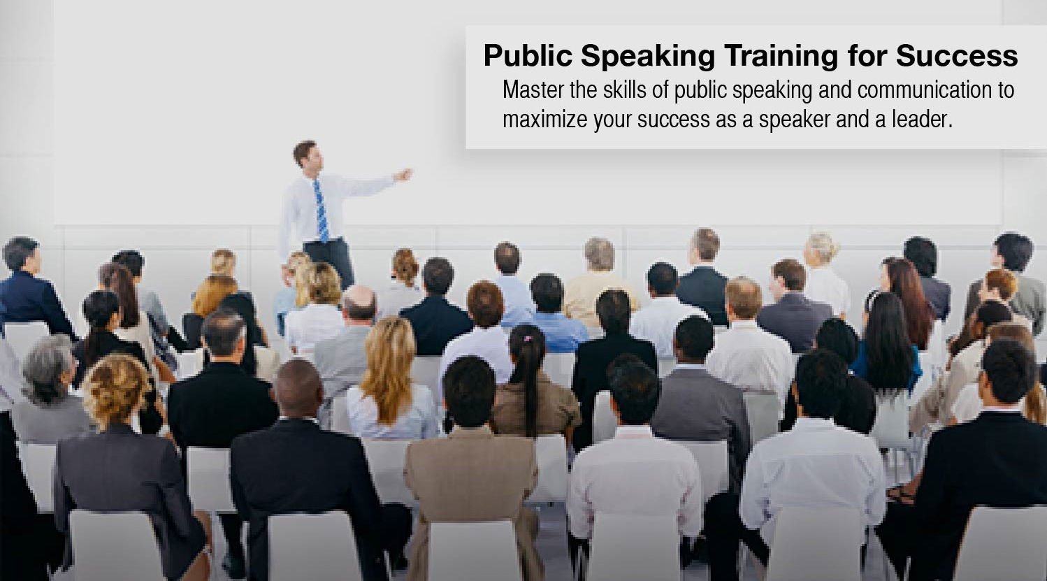 Public Speaking Training for Success - Master the skills of public speaking and communication to maximize your success as a speaker and a leader.